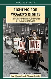 Fighting for Women's Rights - The Extraordinary Adventures of Anna Leonowens ebook by Moushumi Chakrabarty