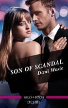 Son of Scandal eBook by Dani Wade