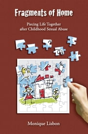 Monique lisbon ebook and audiobook search results rakuten kobo fragments of home piecing life together after childhood sexual abuse ebook by monique lisbon fandeluxe Ebook collections