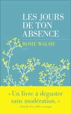 Les jours de ton absence eBook by Rosie WALSH, Caroline BOUET