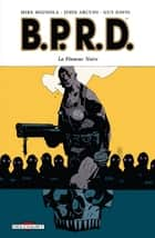 BPRD T05 - La Flamme noire eBook by Guy Davis, Mike Mignola