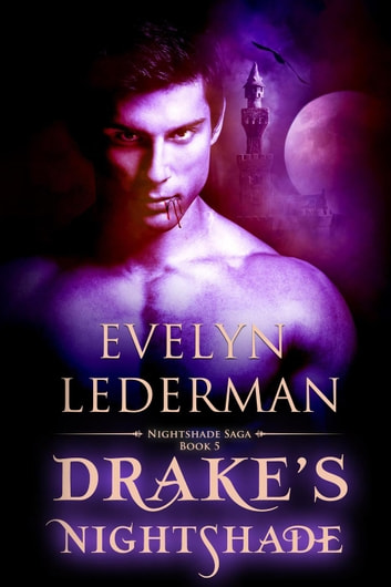 Drake's Nightshade - Nightshade Saga, #5 ebook by Evelyn Lederman