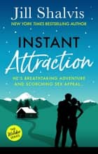 Instant Attraction - Fun, feel-good romance - guaranteed to make you smile! ebook by Jill Shalvis