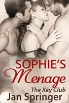 Sophie's Menage ebook by Jan Springer