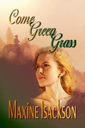 Come Green Grass ebook by Maxine Isackson