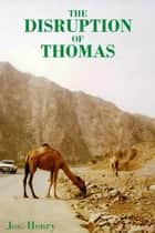 The Disruption of Thomas ebook by Jos Henry