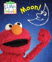Elmo's World: Moon! (Sesame Street Series) ebook by Jodie Shepherd,Sesame Workshop