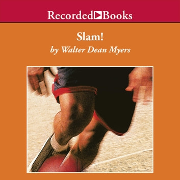Slam! audiobook by Walter Dean Myers