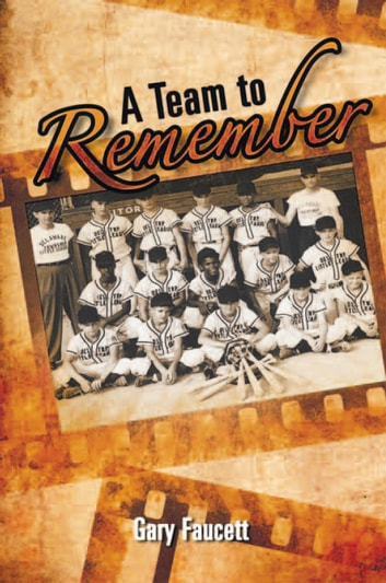 A Team to Remember ebook by Gary Faucett