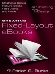 Creating Fixed-Layout eBooks ebook by Pariah S. Burke