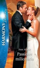 Passione milionaria - Harmony Destiny ebook by Ann Major