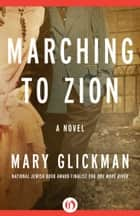 Marching to Zion ebook by Mary Glickman