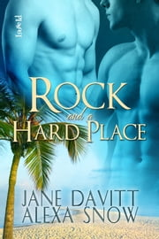 Rock and a Hard Place ebook by Jane Davitt,Alexa Snow