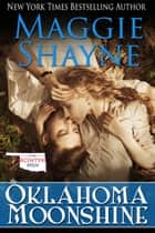 Oklahoma Moonshine ebook by Maggie Shayne