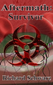 Aftermath: Survivor ebook by Richard Schwarz