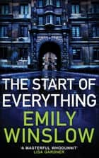 The Start of Everything ebook by Emily Winslow