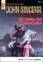 John Sinclair Sonder-Edition - Folge 006 - Die Rache der Horror-Reiter ebook by Jason Dark