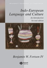 Indo-European Language and Culture - An Introduction ebook by Benjamin W. Fortson IV