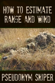 How to Estimate Range and Wind ebook by Pseudonym Sniper