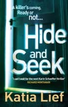 Hide and Seek - (Karin Schaeffer 2) ebook by Katia Lief