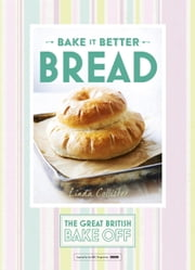 Great British Bake Off  Bake it Better (No.4): Bread ebook by Linda Collister