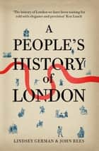 A People's History of London ebook by Lindsey German,John Rees
