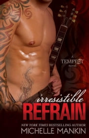Irresistible Refrain - Tempest, #1 ebook by Michelle Mankin
