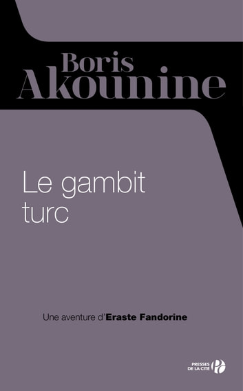 Le gambit turc ebook by Boris AKOUNINE