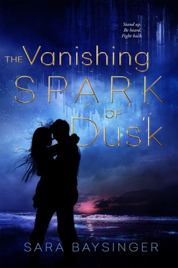 The Vanishing Spark of Dusk ebook by Sara Baysinger