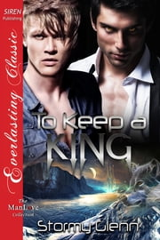 To Keep a King ebook by Stormy Glenn