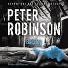 Bad Boy - DCI Banks 19 audiobook by Peter Robinson, Peter Robinson