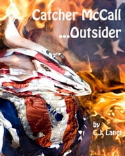 Catcher McCall ... Outsider ebook by C.J. Lanet
