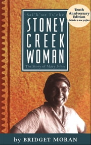 Stoney Creek Woman - The Story of Mary John ebook by Bridget Moran