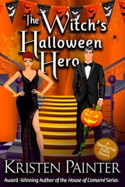 The Witch's Halloween Hero - A Nocturne Falls Short ebook by Kristen Painter