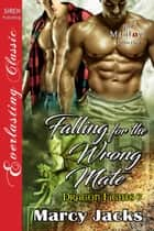 Falling for the Wrong Mate ebook by Marcy Jacks