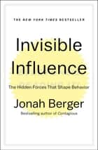 Invisible Influence ebook by Jonah Berger