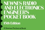 Newnes Radio and Electronics Engineer's Pocket Book: Revised by the Editorial Staff of Electronics Today International ebook by Moorshead, H. W.