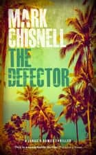 The Defector ebook by Mark Chisnell