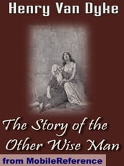 The Story Of The Other Wise Man (Mobi Classics) ebook by Henry Van Dyke