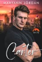 Carter ebook by Maryann Jordan
