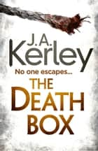 The Death Box (Carson Ryder, Book 10) ebook by J. A. Kerley