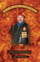 Out In Bad Standings: Inside The Bandidos Motorcycle Club (Part Two) ebook by Edward Winterhalder