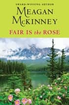 Fair Is the Rose ebook by