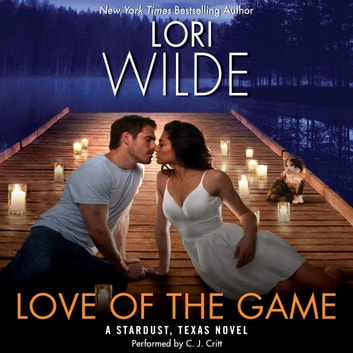 Love of the Game - A Stardust, Texas Novel audiobook by Lori Wilde
