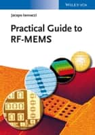 Practical Guide to RF-MEMS ebook by Jacopo Iannacci