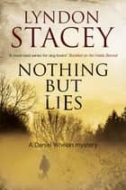 Nothing But Lies - A British police dog-handler mystery ebook by Lyndon Stacey