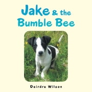Jake & the Bumble Bee ebook by Deirdre Wilson