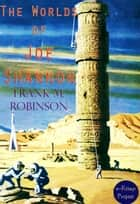 The Worlds of Joe Shannon ebook by Frank M. Robinson, Murat Ukray, Paul Orban