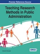 Teaching Research Methods in Public Administration ebook by Richard W. Schwester