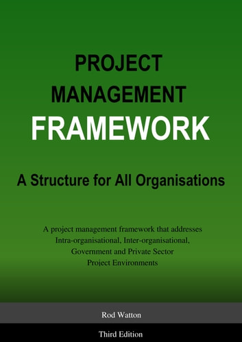 Project management framework a structure for all organisations project management framework a structure for all organisations ebook by rodney watton fandeluxe Image collections